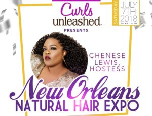 Chenese Set To Host The 2018 New Orleans Natural Hair Expo